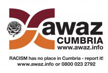 AWAZ Cumbria - Racism has no place in Cumbria